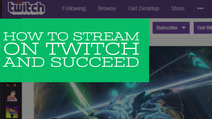 How to stream on Twitch and succeed
